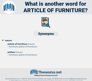 article of furniture, synonym article of furniture, another word for article of furniture, words like article of furniture, thesaurus article of furniture