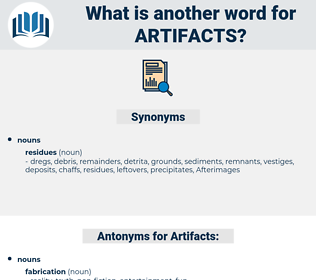 Artifacts, synonym Artifacts, another word for Artifacts, words like Artifacts, thesaurus Artifacts