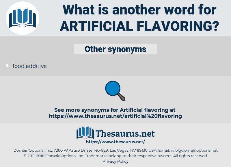 artificial flavoring, synonym artificial flavoring, another word for artificial flavoring, words like artificial flavoring, thesaurus artificial flavoring