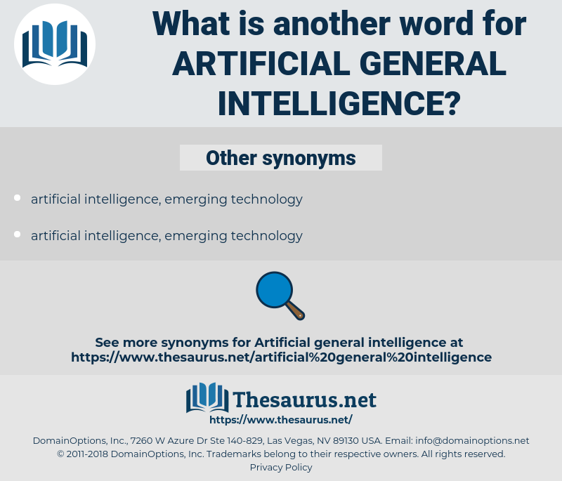 artificial general intelligence, synonym artificial general intelligence, another word for artificial general intelligence, words like artificial general intelligence, thesaurus artificial general intelligence