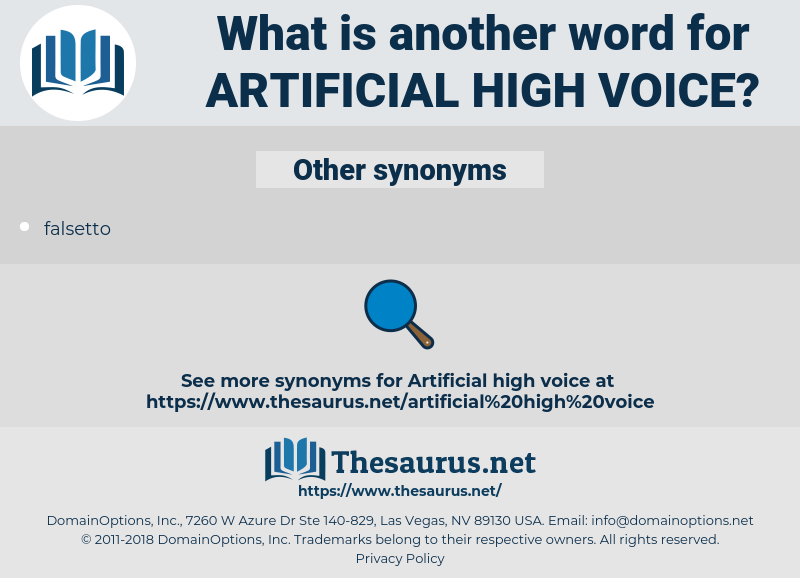 artificial high voice, synonym artificial high voice, another word for artificial high voice, words like artificial high voice, thesaurus artificial high voice