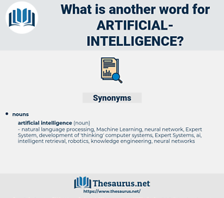 artificial intelligence, synonym artificial intelligence, another word for artificial intelligence, words like artificial intelligence, thesaurus artificial intelligence