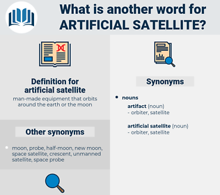 artificial satellite, synonym artificial satellite, another word for artificial satellite, words like artificial satellite, thesaurus artificial satellite