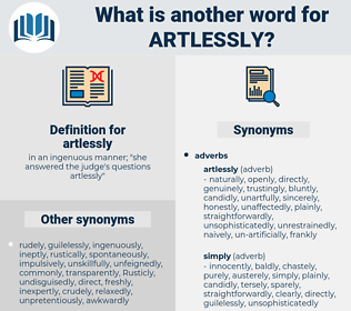 artlessly, synonym artlessly, another word for artlessly, words like artlessly, thesaurus artlessly
