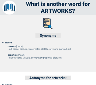 artworks, synonym artworks, another word for artworks, words like artworks, thesaurus artworks