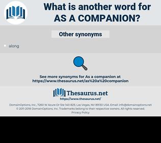 as a companion, synonym as a companion, another word for as a companion, words like as a companion, thesaurus as a companion