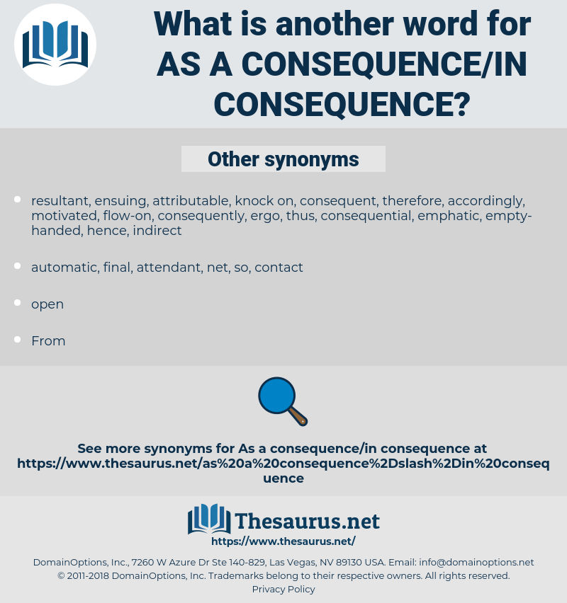 as a consequence/in consequence, synonym as a consequence/in consequence, another word for as a consequence/in consequence, words like as a consequence/in consequence, thesaurus as a consequence/in consequence