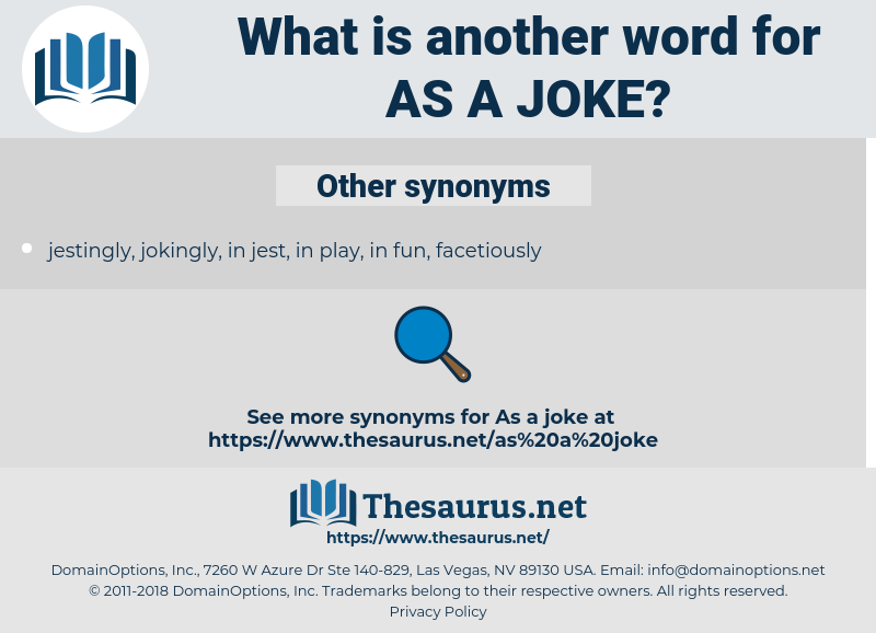 as a joke, synonym as a joke, another word for as a joke, words like as a joke, thesaurus as a joke