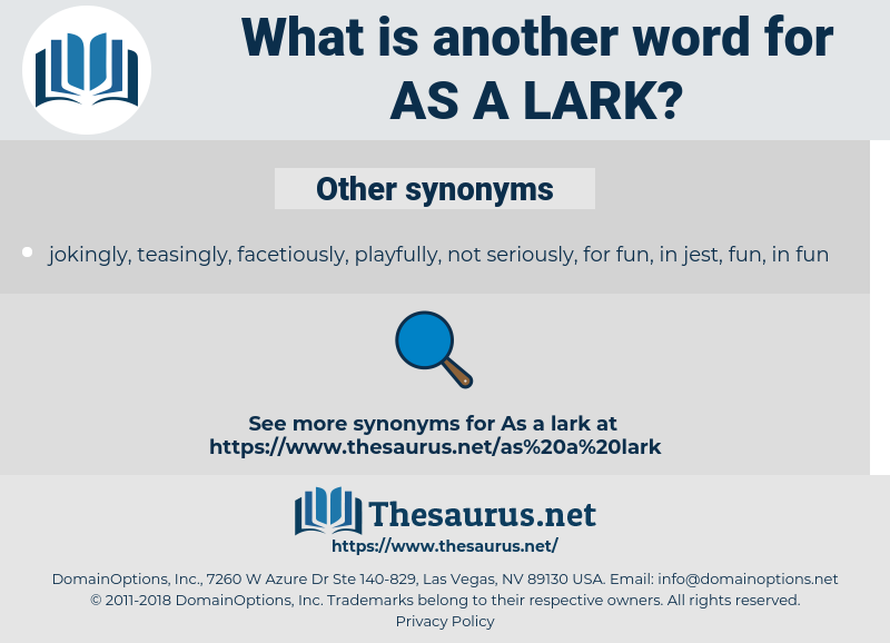 as a lark, synonym as a lark, another word for as a lark, words like as a lark, thesaurus as a lark