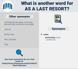 as a last resort, synonym as a last resort, another word for as a last resort, words like as a last resort, thesaurus as a last resort