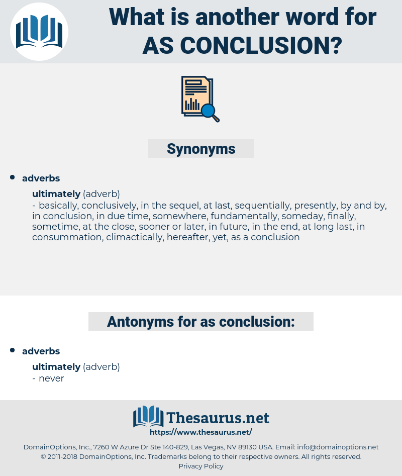 as conclusion, synonym as conclusion, another word for as conclusion, words like as conclusion, thesaurus as conclusion