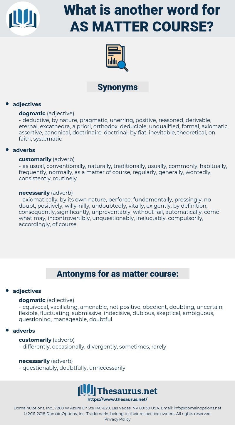 as matter course, synonym as matter course, another word for as matter course, words like as matter course, thesaurus as matter course