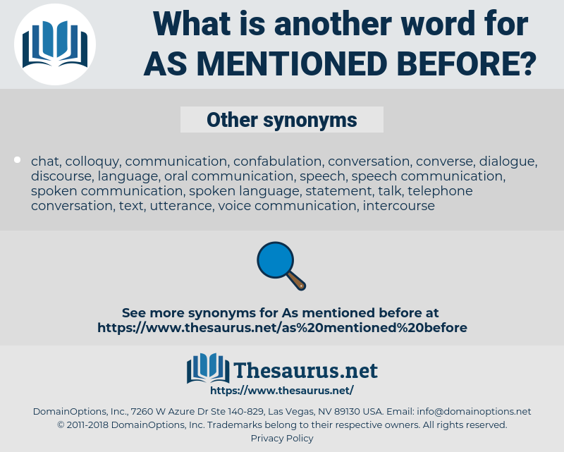 as mentioned before, synonym as mentioned before, another word for as mentioned before, words like as mentioned before, thesaurus as mentioned before