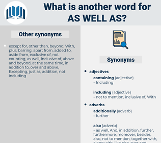 as well as, synonym as well as, another word for as well as, words like as well as, thesaurus as well as