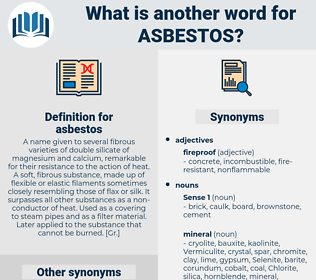 asbestos, synonym asbestos, another word for asbestos, words like asbestos, thesaurus asbestos