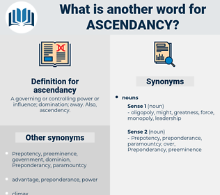 ascendancy, synonym ascendancy, another word for ascendancy, words like ascendancy, thesaurus ascendancy