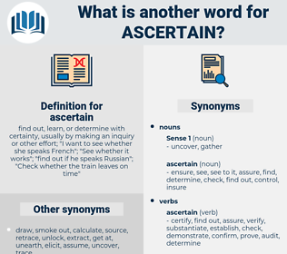ascertain, synonym ascertain, another word for ascertain, words like ascertain, thesaurus ascertain