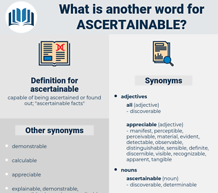 ascertainable, synonym ascertainable, another word for ascertainable, words like ascertainable, thesaurus ascertainable
