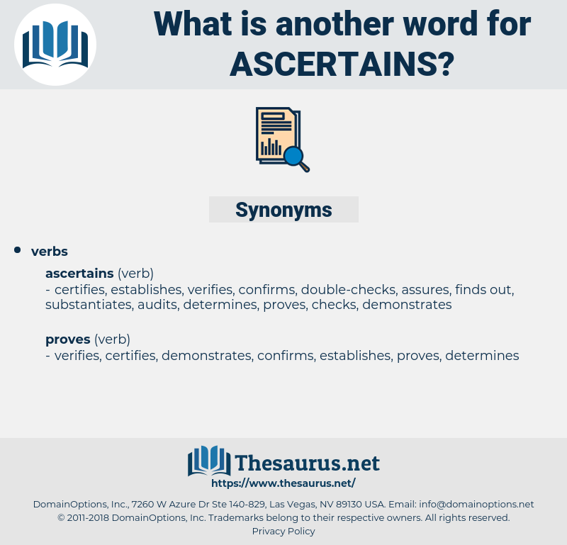 ascertains, synonym ascertains, another word for ascertains, words like ascertains, thesaurus ascertains