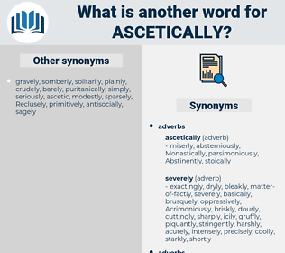 ascetically, synonym ascetically, another word for ascetically, words like ascetically, thesaurus ascetically