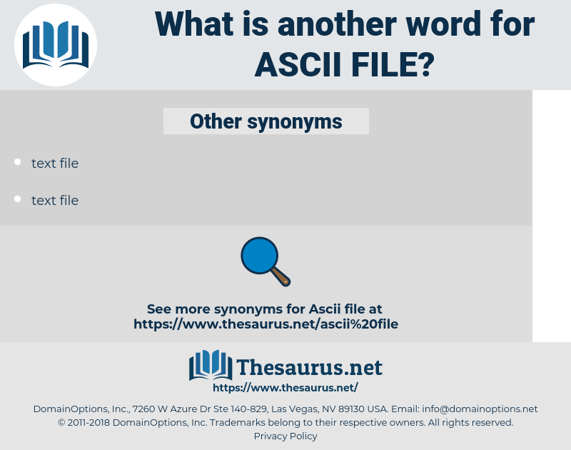 ASCII file, synonym ASCII file, another word for ASCII file, words like ASCII file, thesaurus ASCII file