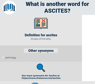 ascites, synonym ascites, another word for ascites, words like ascites, thesaurus ascites