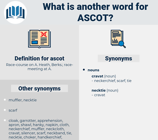 ascot, synonym ascot, another word for ascot, words like ascot, thesaurus ascot