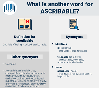 ascribable, synonym ascribable, another word for ascribable, words like ascribable, thesaurus ascribable