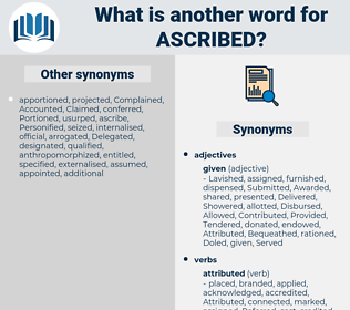 Ascribed, synonym Ascribed, another word for Ascribed, words like Ascribed, thesaurus Ascribed