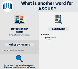 ascus, synonym ascus, another word for ascus, words like ascus, thesaurus ascus