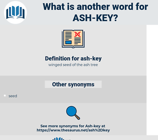 ash-key, synonym ash-key, another word for ash-key, words like ash-key, thesaurus ash-key
