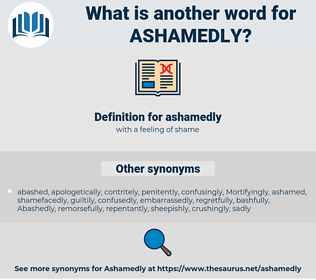 ashamedly, synonym ashamedly, another word for ashamedly, words like ashamedly, thesaurus ashamedly