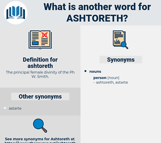 ashtoreth, synonym ashtoreth, another word for ashtoreth, words like ashtoreth, thesaurus ashtoreth