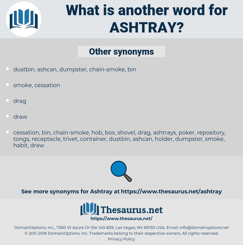 ashtray, synonym ashtray, another word for ashtray, words like ashtray, thesaurus ashtray