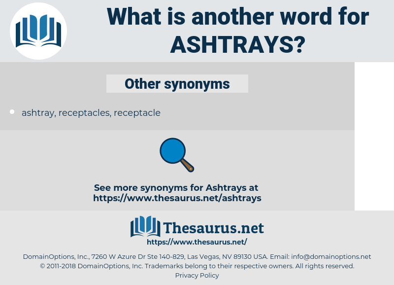 ashtrays, synonym ashtrays, another word for ashtrays, words like ashtrays, thesaurus ashtrays