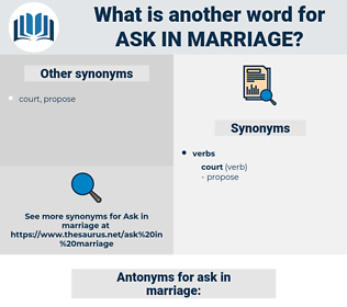 ask in marriage, synonym ask in marriage, another word for ask in marriage, words like ask in marriage, thesaurus ask in marriage