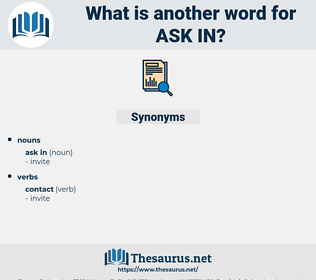 ask in, synonym ask in, another word for ask in, words like ask in, thesaurus ask in