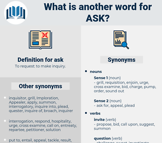 ask, synonym ask, another word for ask, words like ask, thesaurus ask