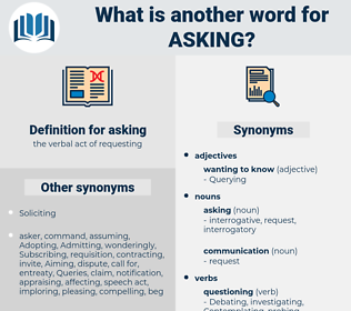asking, synonym asking, another word for asking, words like asking, thesaurus asking