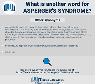 Asperger's syndrome, synonym Asperger's syndrome, another word for Asperger's syndrome, words like Asperger's syndrome, thesaurus Asperger's syndrome