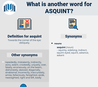 asquint, synonym asquint, another word for asquint, words like asquint, thesaurus asquint