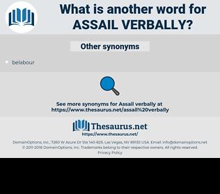 assail verbally, synonym assail verbally, another word for assail verbally, words like assail verbally, thesaurus assail verbally