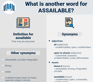 assailable, synonym assailable, another word for assailable, words like assailable, thesaurus assailable