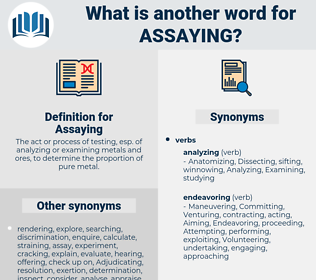 Assaying, synonym Assaying, another word for Assaying, words like Assaying, thesaurus Assaying