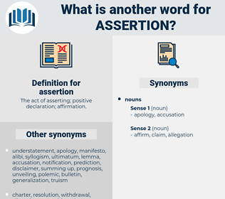 assertion, synonym assertion, another word for assertion, words like assertion, thesaurus assertion