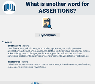 assertions, synonym assertions, another word for assertions, words like assertions, thesaurus assertions