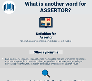 Assertor, synonym Assertor, another word for Assertor, words like Assertor, thesaurus Assertor