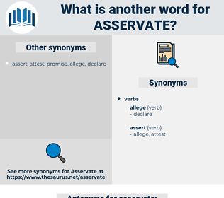 asservate, synonym asservate, another word for asservate, words like asservate, thesaurus asservate