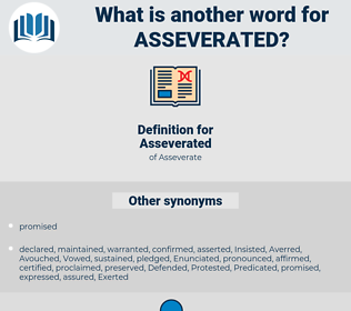 Asseverated, synonym Asseverated, another word for Asseverated, words like Asseverated, thesaurus Asseverated