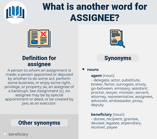 assignee, synonym assignee, another word for assignee, words like assignee, thesaurus assignee